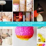 15 Creative Diy Paper Lanterns Ideas to Brighten Your Home: Part 2
