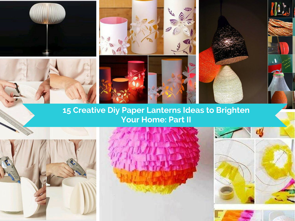 15 Creative Diy Paper Lanterns Ideas to Brighten Your Home: Part 2 ... for Creative Paper Lamps  239wja