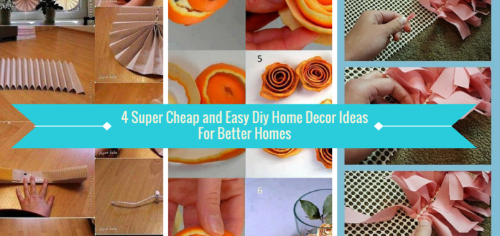 Easy Home Decor Ideas 4 cheap and easy diy home decor ideas for better homes