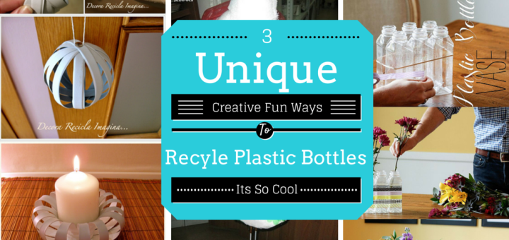 creative reuse of plastic bottles