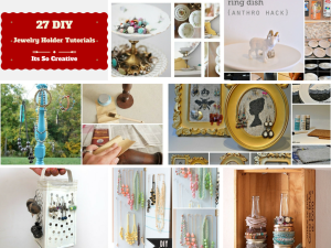 27 Ideas to Make DIY Jewelry Holder! So Easy To Organized Your Jewelry