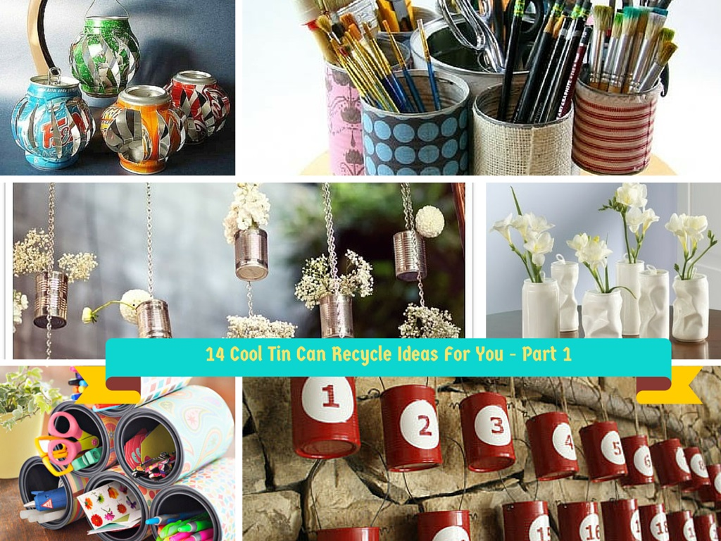 14 creative handmade ways to reuse empty tin can part 1 for Diy recycle ideas