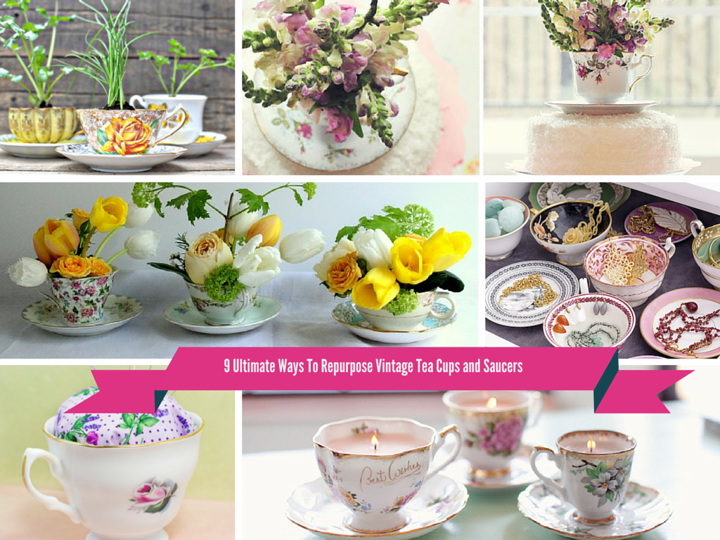 9 Cool Ways To Repurpose Vintage Tea Cups and Saucers