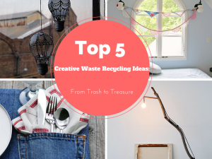 Top 5 DIY Creative Waste Recycling Ideas: From Trash to Treasure