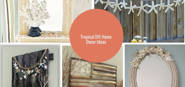 tropical diy home decor ideas
