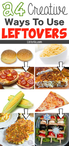 24 Creative Ways To Use Leftovers Food. You Wont Throw Your Food Now.